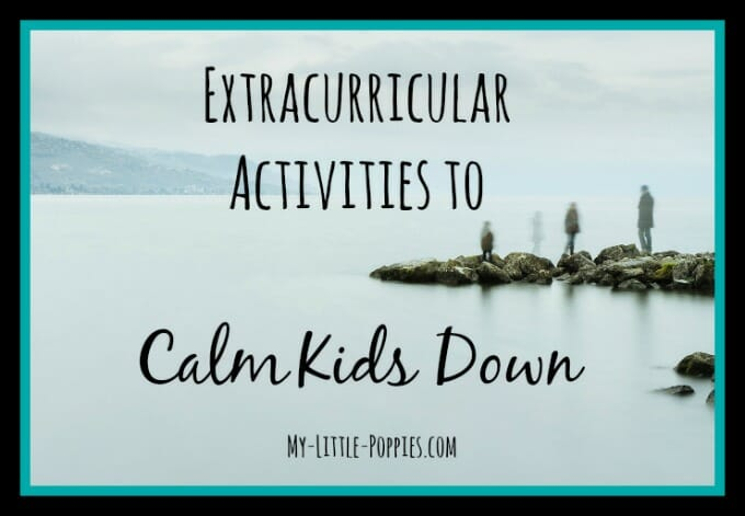 Extracurricular Activities to Calm Kids Down