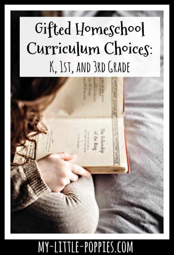 Gifted Homeschool Curriculum Choices: K, 1st, and 3rd Grade | My Little Poppies