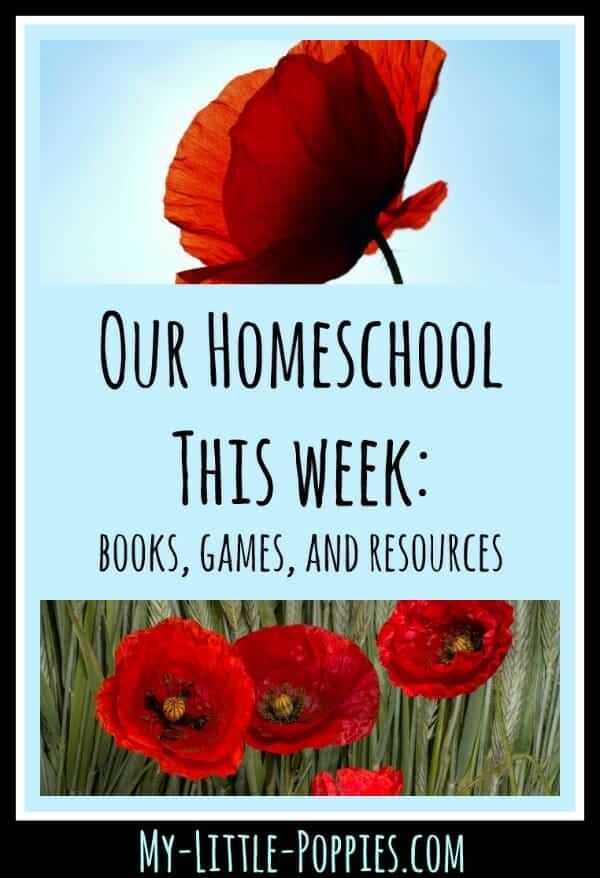 Our Homeschool This Week Books, Games, and Resources (Week #27) | My Little Poppies