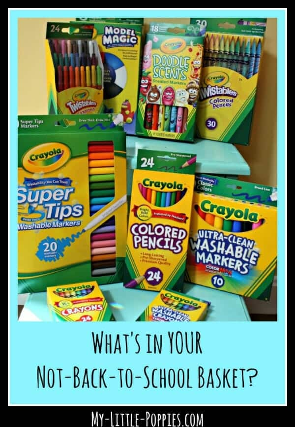 homeschool, homeschooling, back to school, school supplies, homeschool supplies, crayola, What's in YOUR Not-Back-to-School Basket My Little Poppies