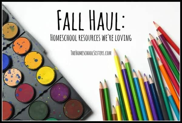 fall-haul-homeschool-resources-were-loving-the-homeschool-sisters-podcast