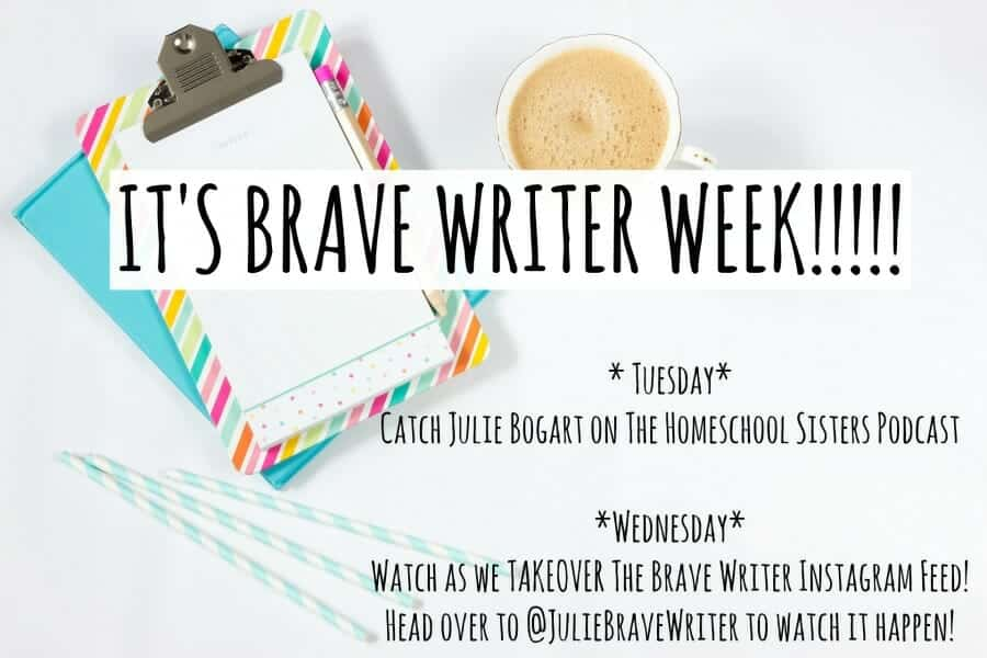 its-brave-writer-week, Writing is a Lifestyle with Brave Writer, the brave writer lifestyle, julie bogart, my little poppies, homeschool, homeschooling, homeschooler, curriculum, writing, written language, writing development, The Homeschool Sisters