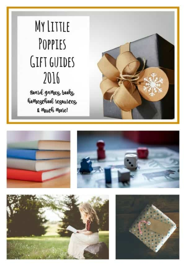 Gift Guides 2016 | My Little Poppies A guide to the best books, games, homeschool resources, and more!