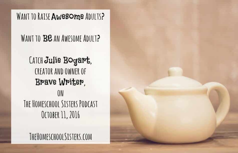 the-brave-writer-lifestyle-the-homeschool-sisters-podcast, brave-writer-poetry-teatimes, Writing is a Lifestyle with Brave Writer, the brave writer lifestyle, julie bogart, my little poppies, homeschool, homeschooling, homeschooler, curriculum, writing, written language, writing development, The Homeschool Sisters