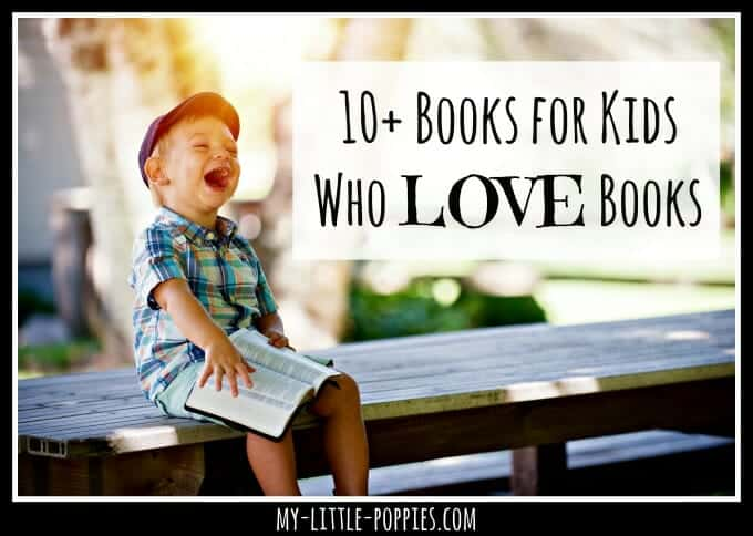 10+ Books for Kids Who Love Books | My Little Poppies Delight your bookworm! The Best Picture Books for Your Little Bookworm