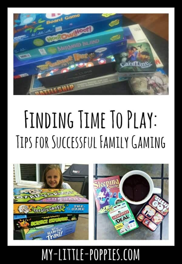Finding Time To Play: Tips for Successful Family Gaming | My Little Poppies