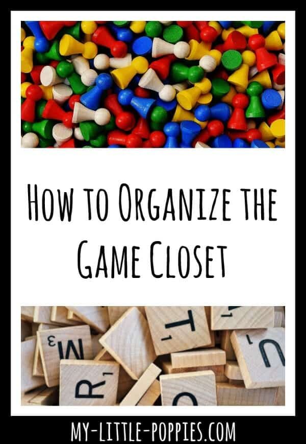 How to Organize the Game Closet | My Little Poppies