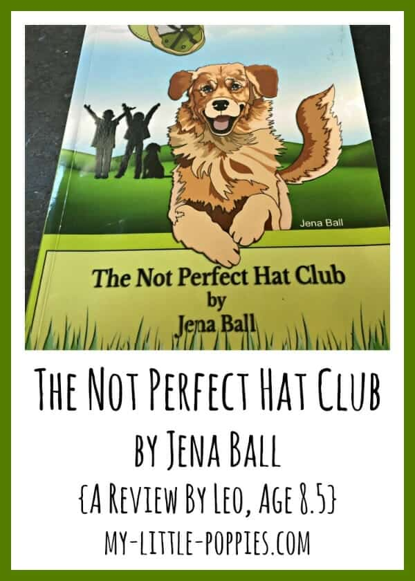 The Not Perfect Hat Club by Jena Ball {A Review by Leo, Age 8.5} | My Little Poppies