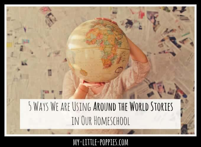 5 Ways We are Using Around the World Stories in Our Homeschool