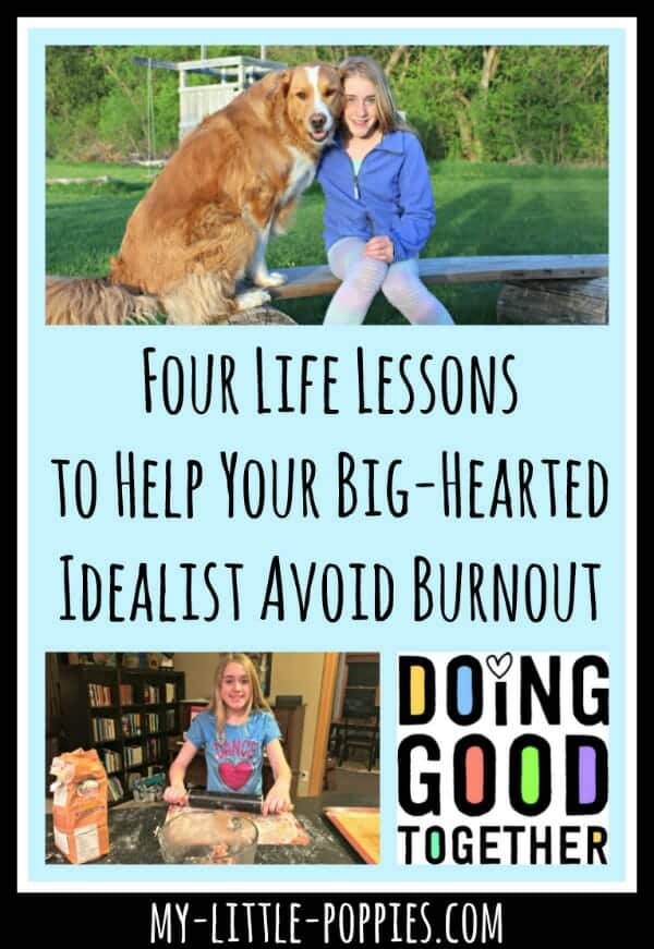 Four Life Lessons to Help Your Big-Hearted Idealist Avoid Burnout
