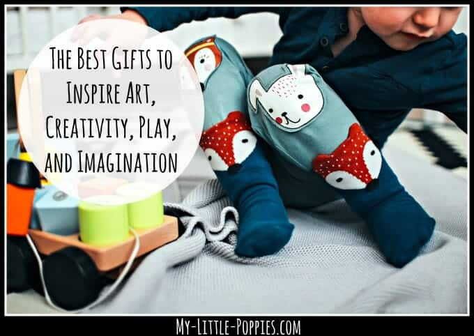 How to Select the Best Educational Gifts for Your Children, The Best Gifts to Inspire Art, Creativity, Play, and Imagination