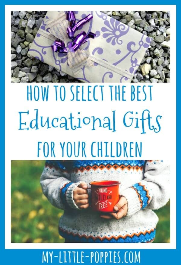 How to Select the Best Educational Gifts for Your Children | My Little Poppies