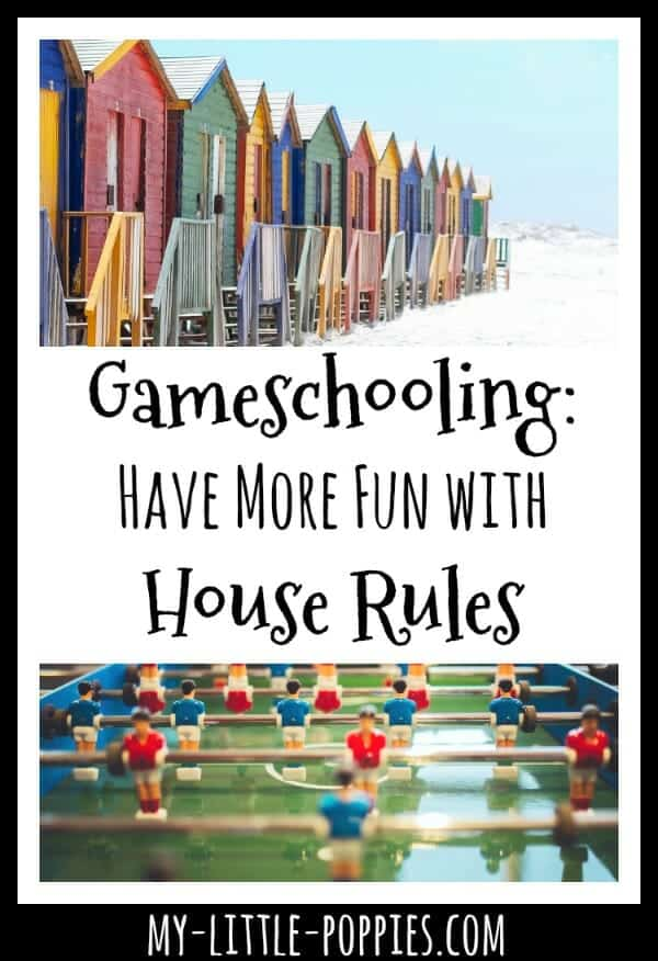 Gameschooling: How to Have More Fun with House Rules | My Little Poppies gameschool gameschooler homeschool homeschooling game-based learning play-based learning educational board games