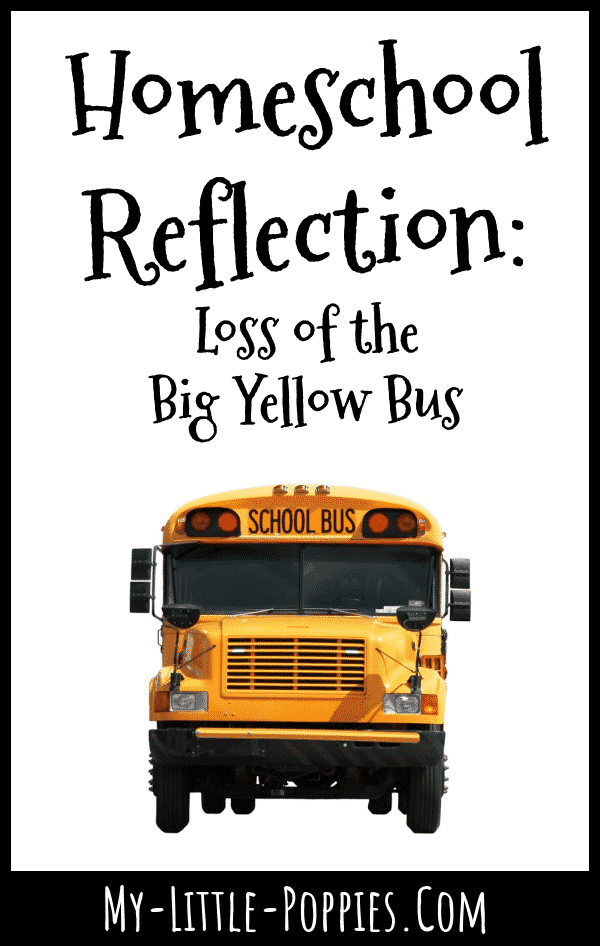 Homeschool Reflection_ Loss of the Big Yellow Bus _ My Little Poppies (1)