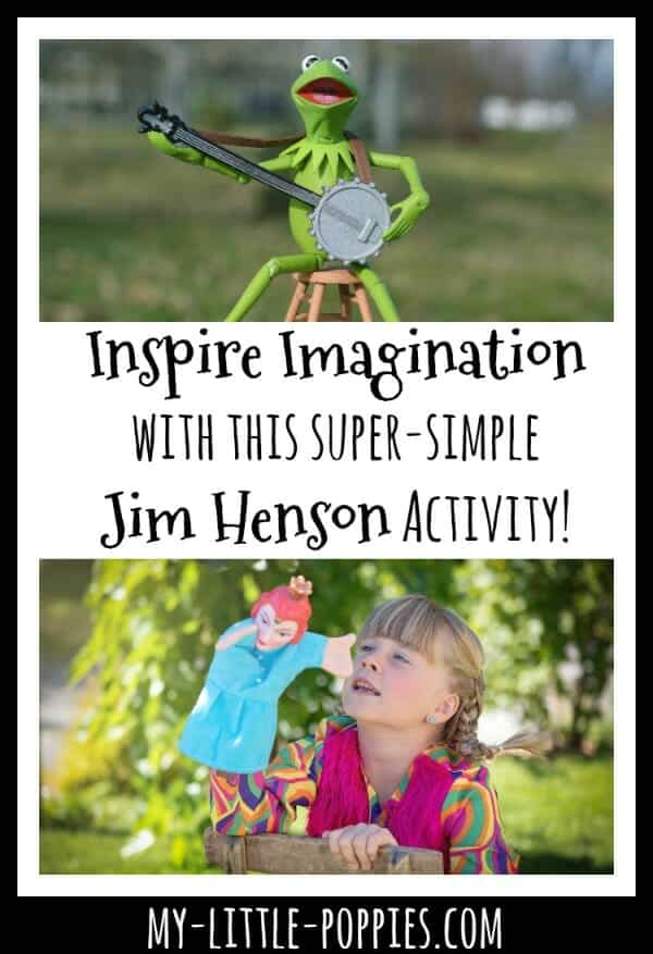 i am jim henson How to Inspire Imagination Through Books and Play: A Simple Jim Henson Activity | My Little Poppies