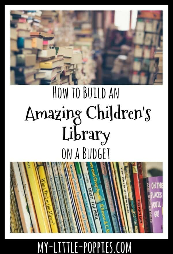How to Build an Amazing Children's Library on a Budget | My Little Poppies