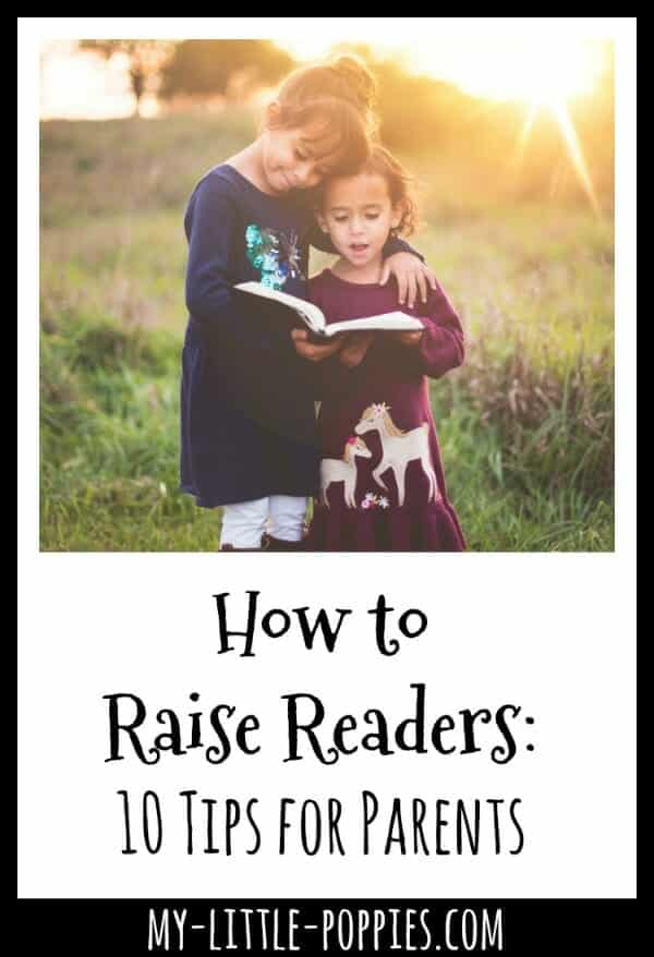 How to Raise Readers: 10 Tips for Parents | My Little Poppies