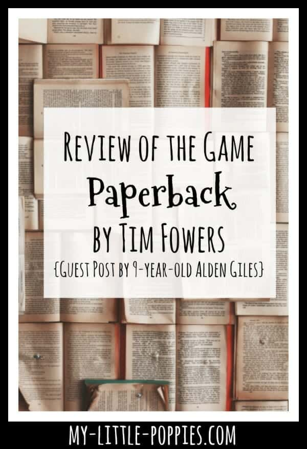 Review of the Game Paperback by Tim Fowers {Guest Post by 9-year-old Alden Giles} | My Little Poppies
