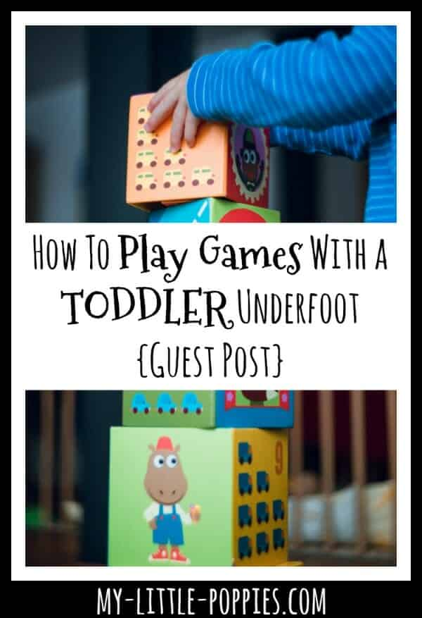 How To Play Games With a Toddler Underfoot {Guest Post from Melissa Camara Wilkins} | My Little Poppies