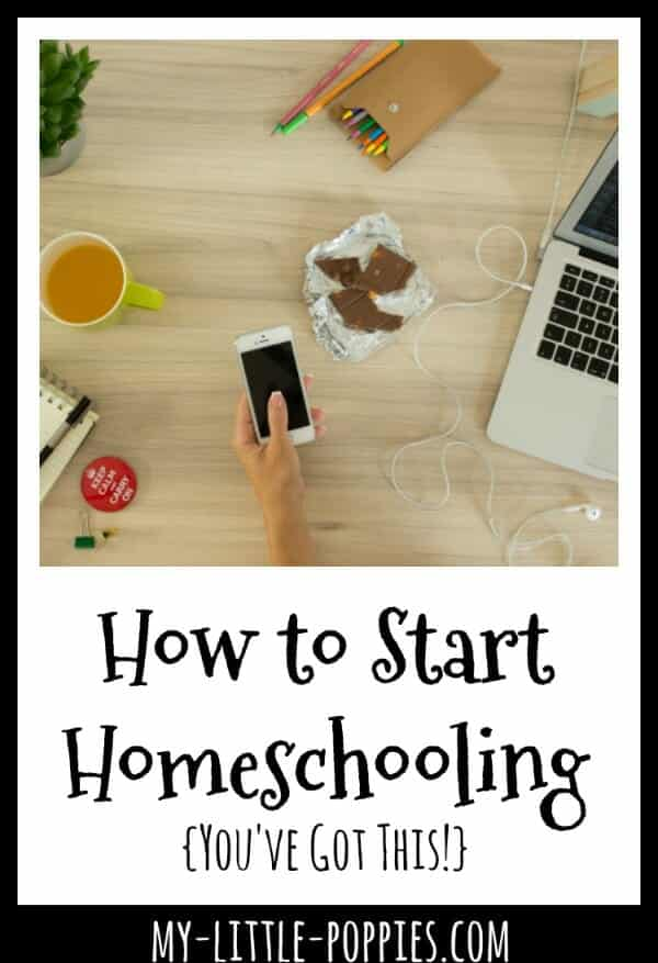 How to Start Homeschooling {You've Got This!} | My Little Poppies