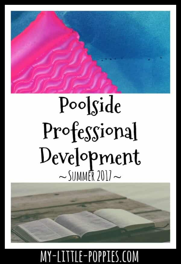 Poolside Professional Development {Summer 2017} | My Little Poppies