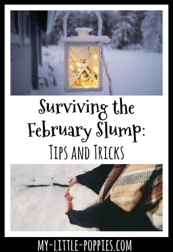 Surviving the February Slump: Tips and Tricks | My Little Poppies