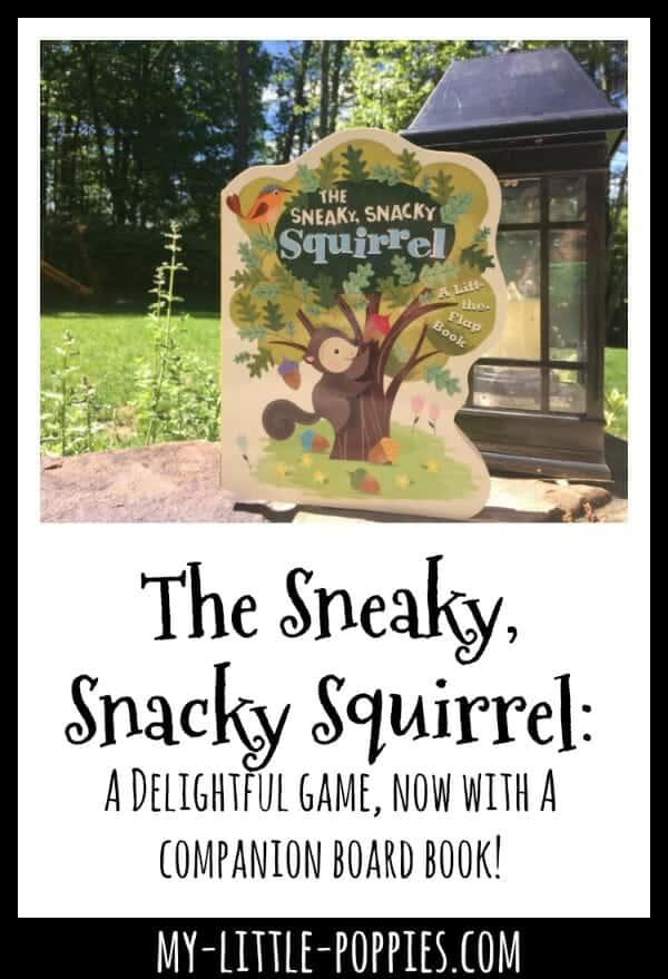 The Sneaky, Snacky Squirrel: A Delightful game, now with A companion board book! | My Little Poppies