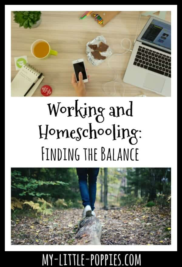 Working and Homeschooling: Finding the Balance | My Little Poppies
