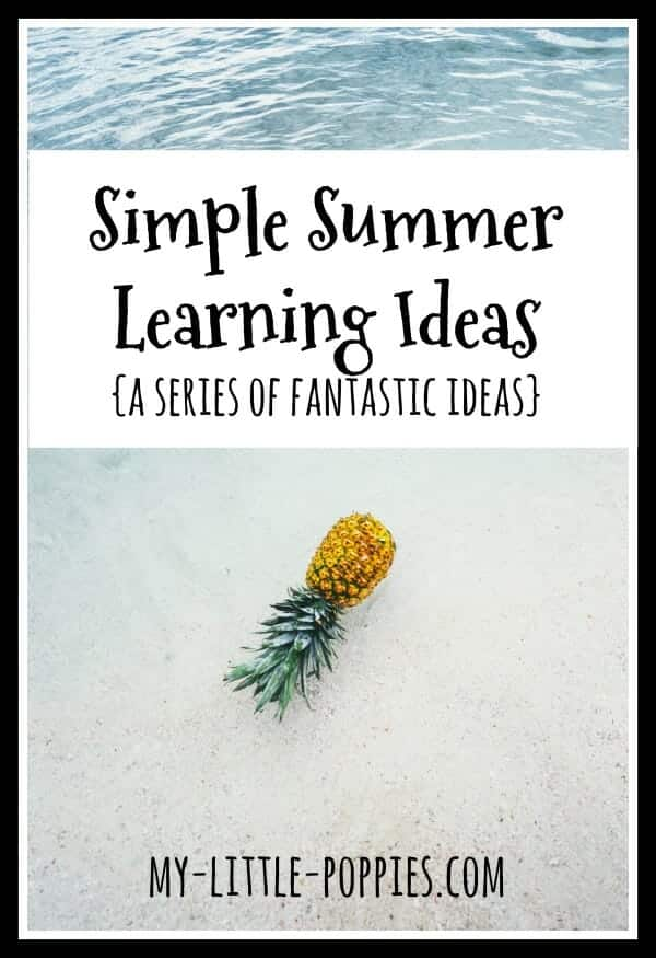 Simple Summer Learning Ideas A Series of Super Simple, Fantastically Fun Ideas My Little Poppies