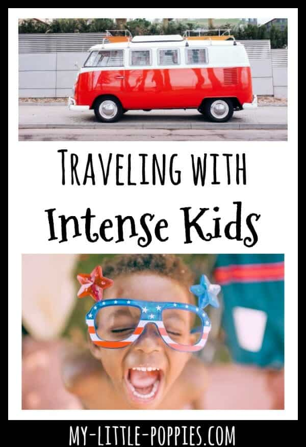 Traveling with Intense Kids | My Little Poppies