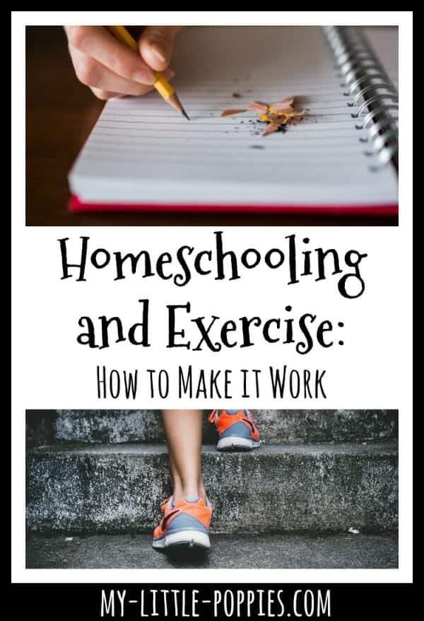 Homeschooling and Exercise: How to Make it Work | My Little Poppies