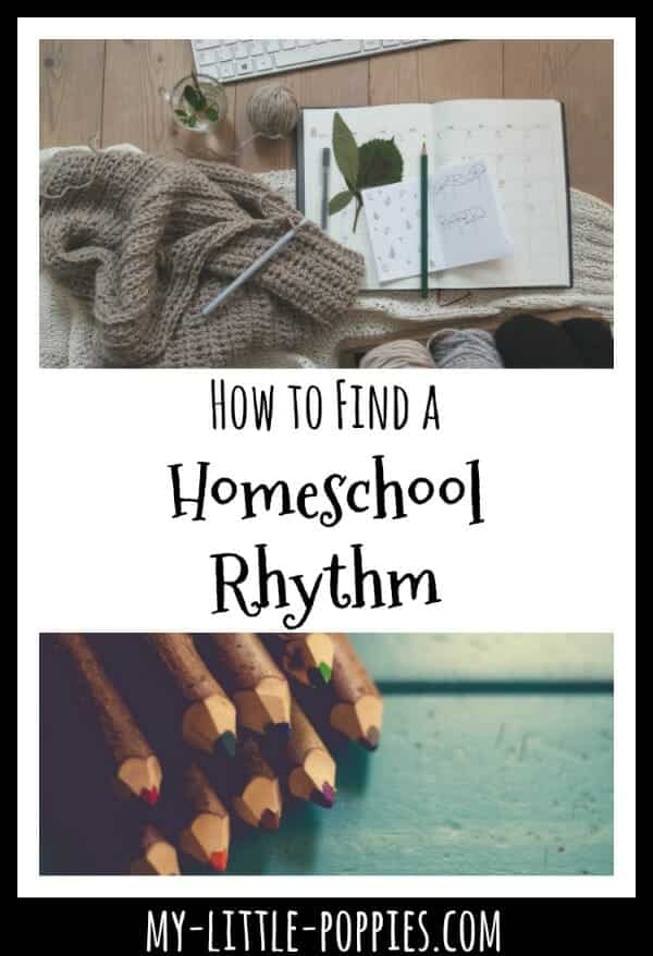 How to Find a Homeschool Rhythm | My Little Poppies