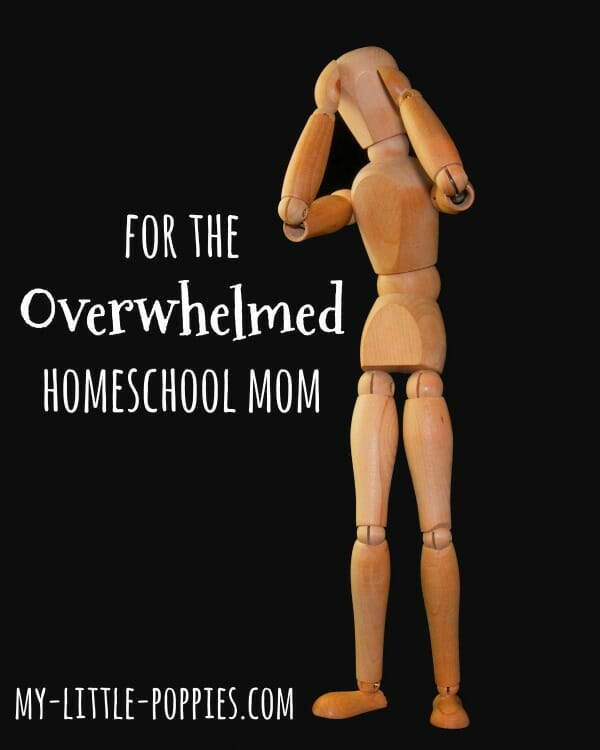 Dear Overwhelmed Homeschool Mom