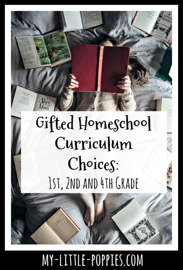 Gifted Homeschool Curriculum Choices: 1st, 2nd and 4th Grade | My Little Poppies