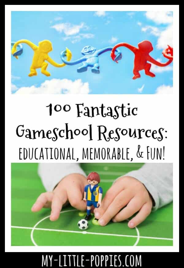 100 Fantastic Gameschool Resources: educational, memorable, & Fun!