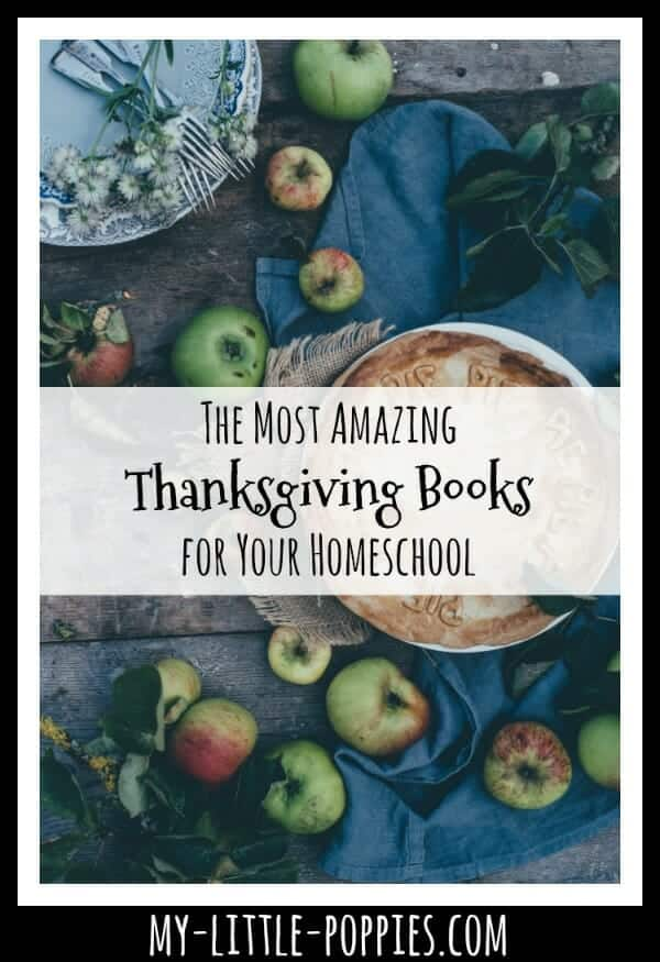 The Most Amazing Thanksgiving Books for Your Homeschool My Little Poppies