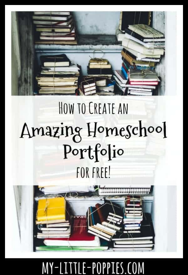 How to Create an Amazing and Free Homeschool Portfolio | My Little Poppies