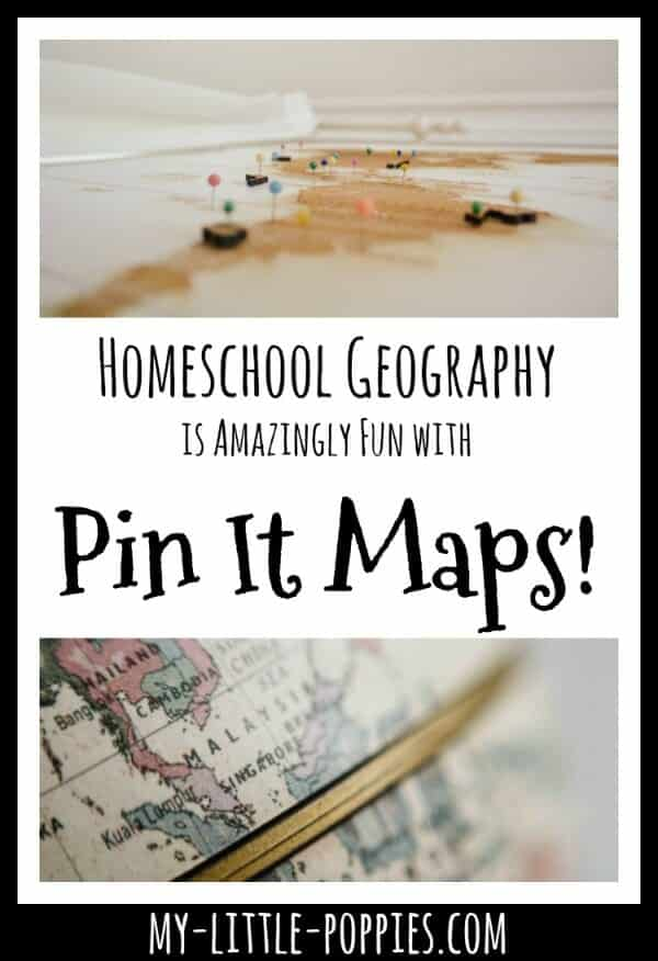 How to Make Your Homeschool Geography Amazing and Fun with Pin It Maps! | My Little Poppies