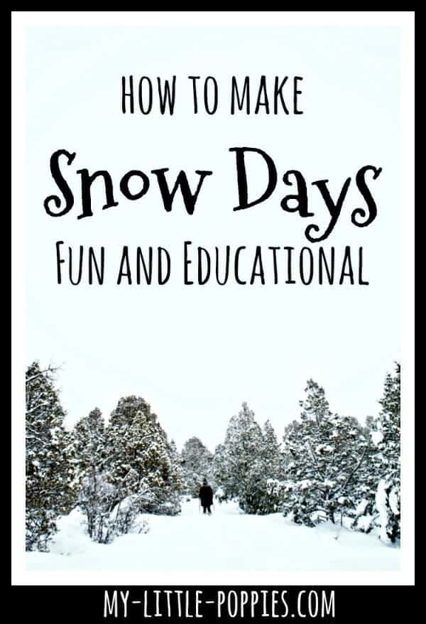 How to Make Snow Days Fun and Educational | My Little Poppies