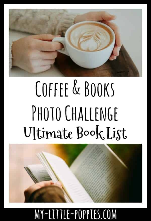 Coffee and Books Photo Challenge Ultimate Book List | My Little Poppies