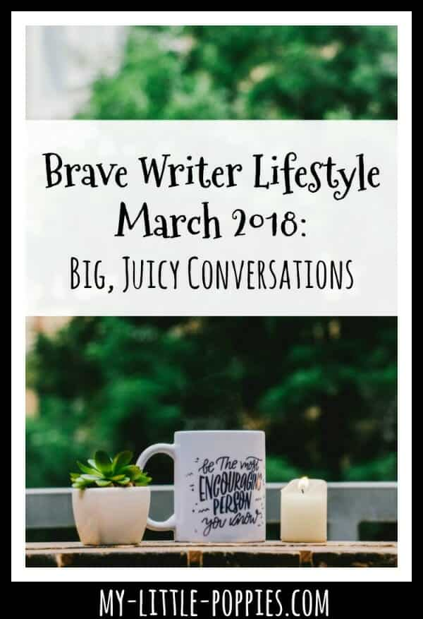 Our Brave Writer Lifestyle Plans {March 2018} | My Little Poppies