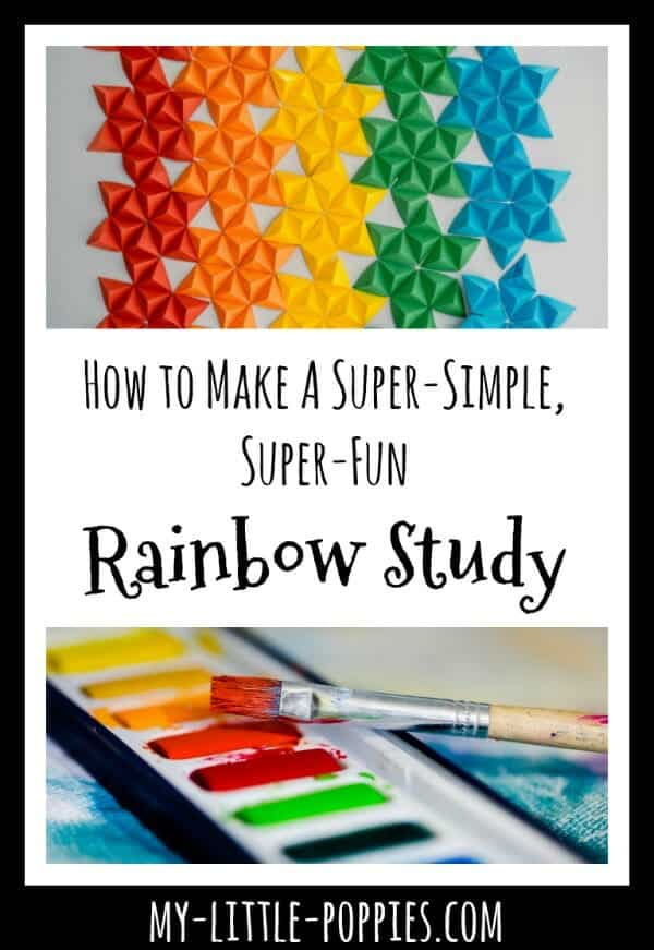 How to Make A Super-Simple, Super-Fun Rainbow Study | My Little Poppies