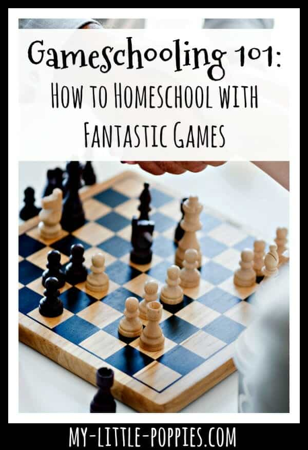 Gameschooling 101: How to Homeschool with Fantastic Games | My Little Poppies