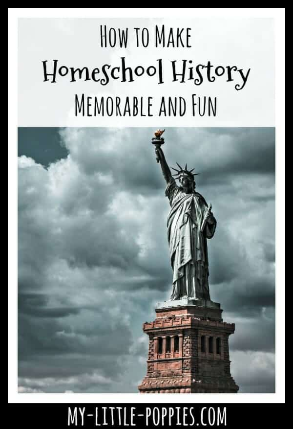 How to Make Homeschool History Memorable and Fun | My Little Poppies