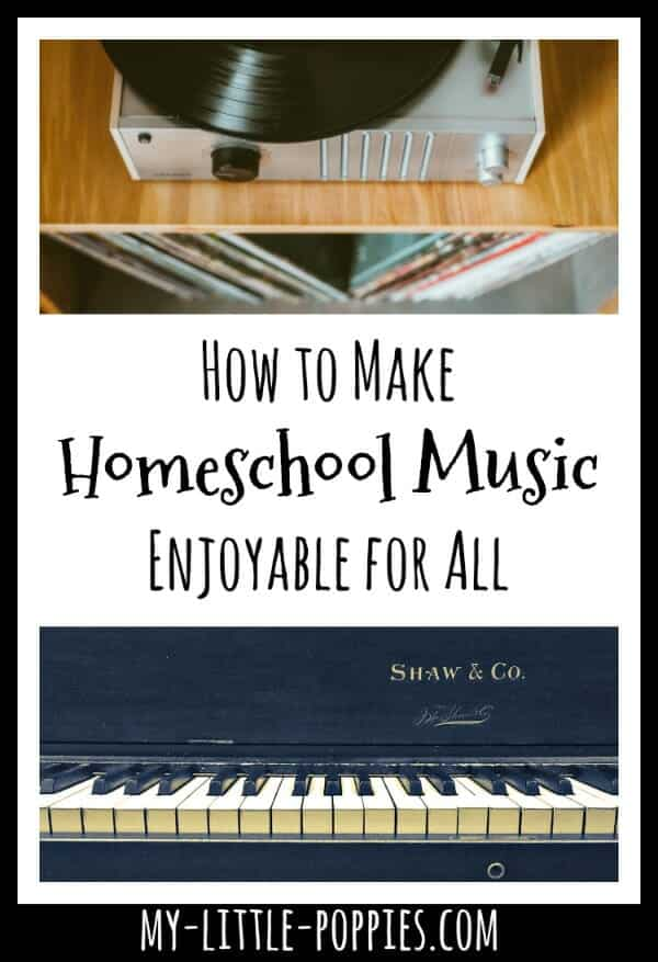 How to Make Homeschool Music Enjoyable for All | My Little Poppies