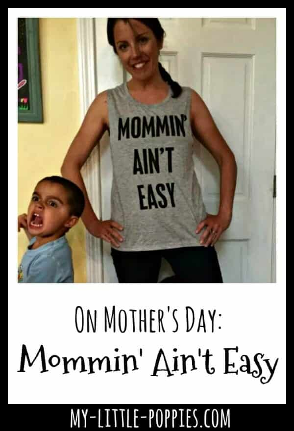 On Mother's Day: Mommin' Ain't Easy! | My Little Poppies
