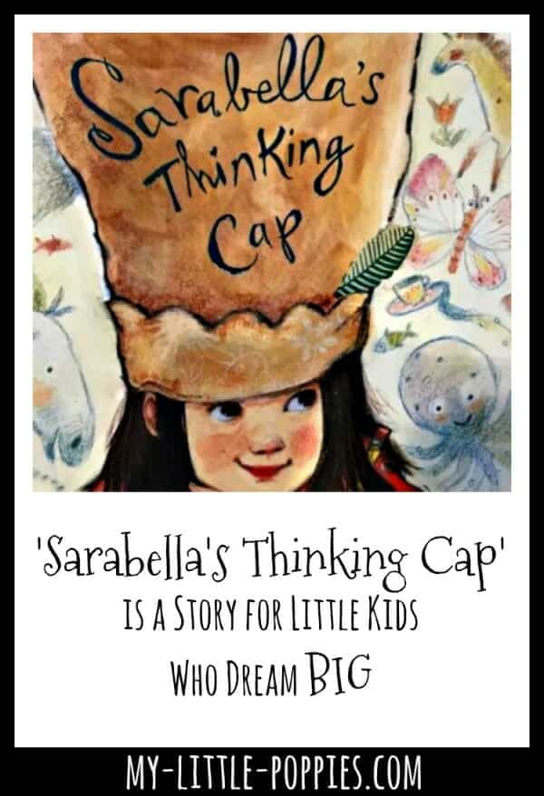 'Sarabella's Thinking Cap' is a Story for Little Kids Who Dream Big | My Little Poppies
