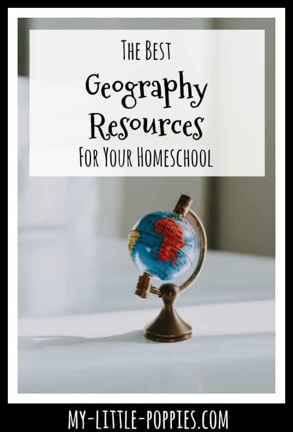 The Best Geography Resources For Your Homeschool | My Little Poppies