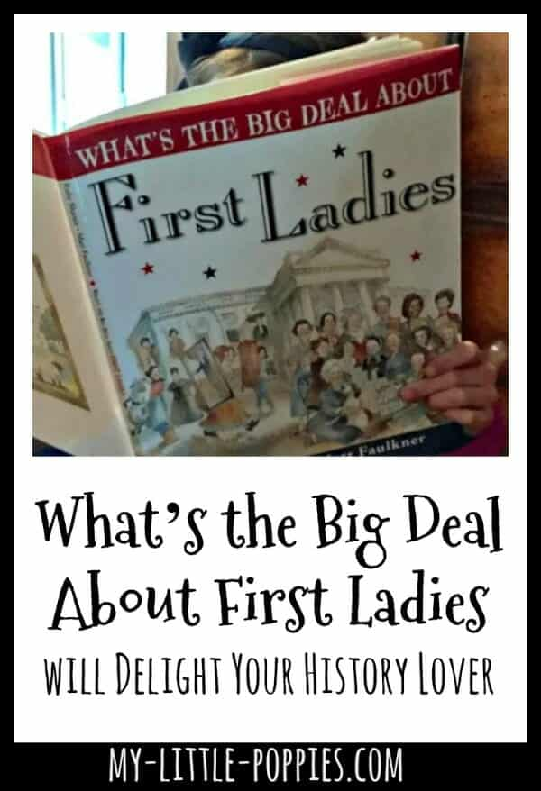 What's the Big Deal About First Ladies will Delight Your History Lover | My Little Poppies