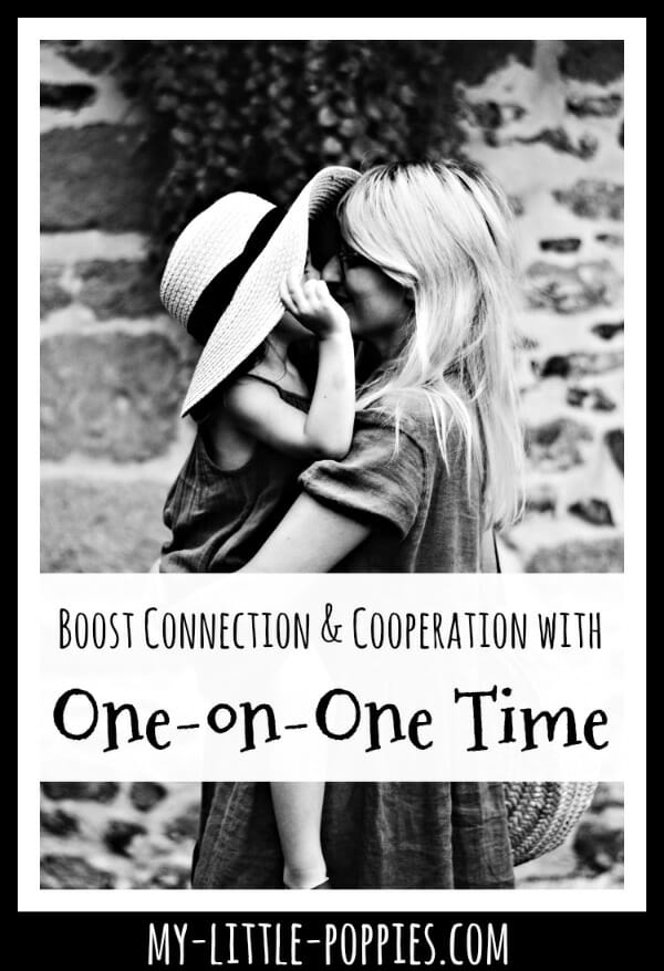 How to Boost Connection and Cooperation with One-on-One Time | My Little Poppies
